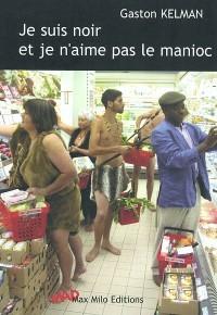 Je suis noir et je n'aime pas le manioc