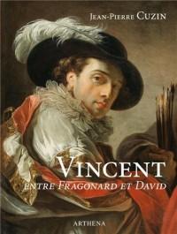 François-André Vincent, 1746-1816 : Entre Fragonard et David