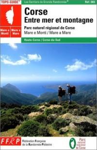 Corse : Entre mer et montagne : Mare e monti