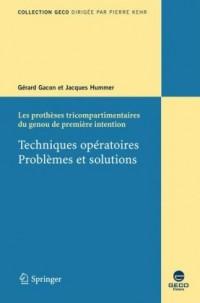 Techniques opératoires : problèmes et solutions. : Les prothèses tricompartimentaires du genou de premiere intention.