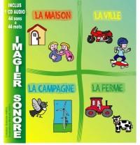 Imagier sonore (livre+cd audio) La Maison/La ville/La campagne/La ferme