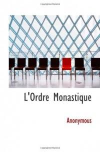 L'Ordre Monastique