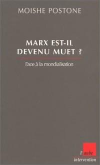 Marx est-il devenu muet ? : Face à la mondialisation