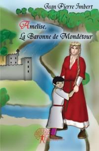 Amelise, la Baronne de Mondétour