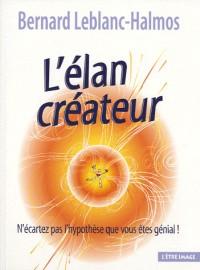 Élan créateur (L') : N'écartez pas l'hypothèse que vous êtes génial !