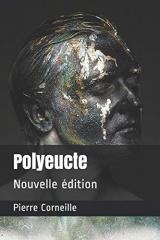 Polyeucte: Nouvelle édition