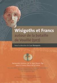 Wisigoths et Francs autour de la bataille de Vouillé (507) : Recherches récentes sur le haut Moyen Age dans le Centre-Ouest de la France