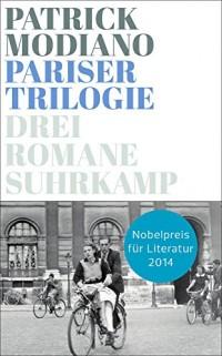 Pariser Trilogie. Abendgesellschaft, Außenbezirke, Familienstammbuch: Drei Romane