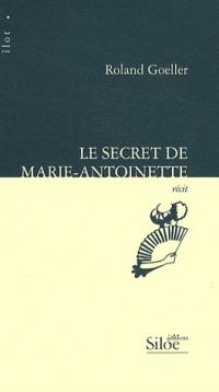 Le secret de Marie-Antoinette