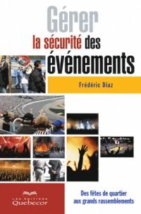 Gerer la Securite des Evènements - des Fetes de Quartier aux Grands Rassemblements
