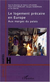 Le logement précaire en Europe : Aux marges du palais
