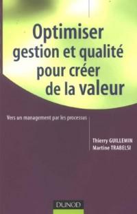 Optimiser gestion et qualité pour créer de la valeur