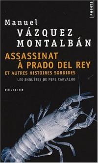 Assassinat à Prado del Rey : Et autres histoires sordides