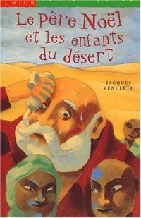 Le Père-Noël et les Enfants du désert