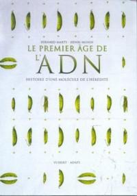 Le premier âge de l'ADN : Histoire d'une molécule de l'hérédité