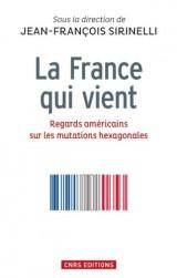 La France qui vient : Regards américains sur les mutations hexagonales