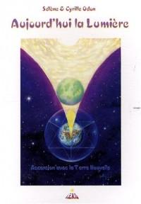 Aujourd'hui la lumière : Ascension avec la Terre Nouvelle
