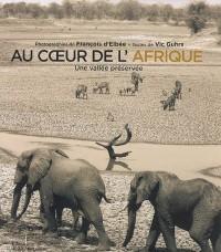 Au coeur de l'Afrique : Une vallée préservée