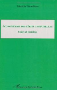Econométrie des séries temporelles : Cours et exercices