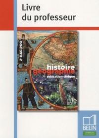 Histoire Géographie éducation civique 2e Bac pro : Livre du professeur, programme 2009