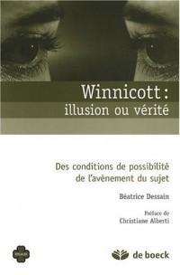 Winnicott : illusion ou vérité : Des conditions de possibilité de l'avènement du sujet