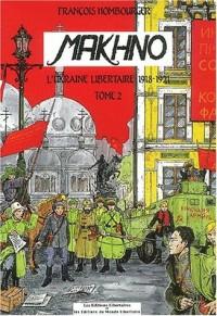 Makhno Tome 2 : 1920-1934 : La révolution libertaire en Ukraine