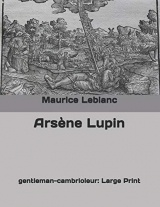 Arsène Lupin: gentleman-cambrioleur: Large Print