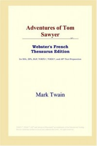 Adventures of Tom Sawyer: Webster's French Thesaurus