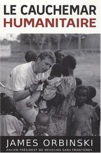 Le cauchemar humanitaire