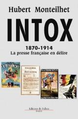Intox 1870-1914 La presse francaise en délire