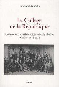 Le Collège de la République : Enseignement secondaire et formation de