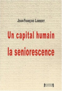 Un capital humain : la seniorescence