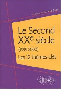 Le Second XXe siècle, 1939-2000 : 12 thèmes-clés