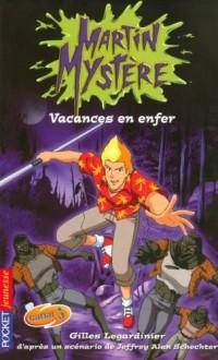Martin Mystère, Tome 8 : Vacances en enfer
