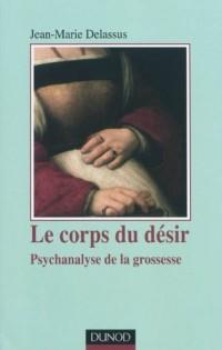 Le corps du désir - 2e édition - Psychanalyse de la grossesse