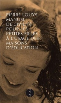 Manuel de civilité pour les petites filles : Nouvelle édition