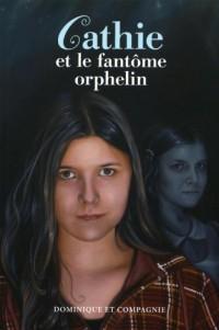 CATHIE ET LE FANTOME ORPHELIN