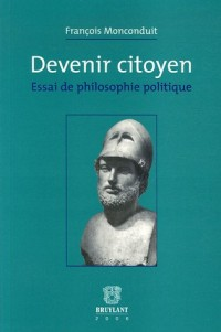 Devenir citoyen : Essai de philosophie politique