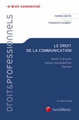Le droit de la communication : Droit français, Union européenne, Suisse