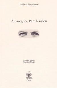 Alparegho, pareil-à-rien