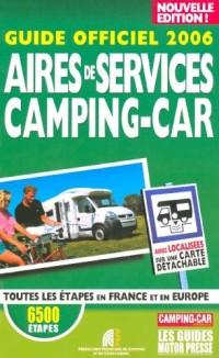 Aires de services camping-car : Guide officiel 2006