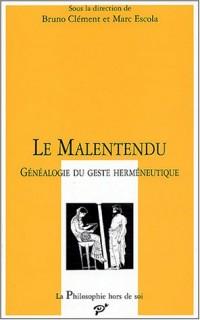 Le Malentendu : Généalogie du geste herméneutique