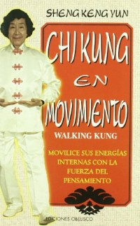 Chi Kung en movimiento/ Chi Kung in movement