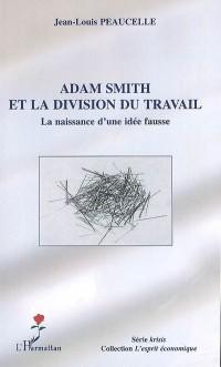 Adam Smith et la division du travail : La naissance d'une fausse idée