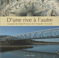 D'une rive à l'autre : Les ponts de Haute-Provence de l'Antiquité à nos jours