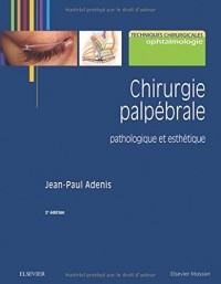 Chirurgie palpébrale: pathologique et esthétique
