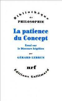 La patience du concept : essai sur le discours hégélien
