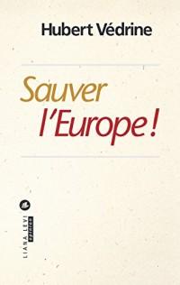 Sauver l'Europe