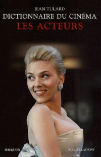 Dictionnaire du cinéma : Tome 2 : Les acteurs