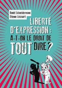 Liberté d'expression : a-t-on le droit de tout dire ?